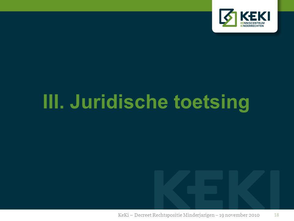 III. Juridische toetsing KeKi – Decreet Rechtspositie Minderjarigen – 19 november 2010 18