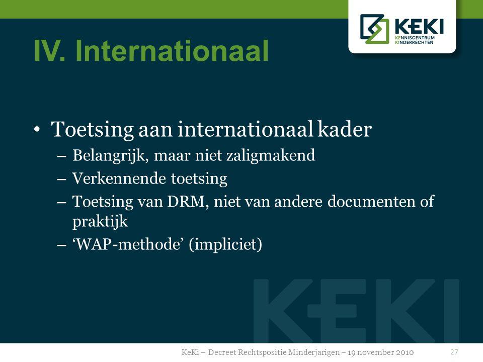 IV. Internationaal Toetsing aan internationaal kader – Belangrijk, maar niet zaligmakend – Verkennende toetsing – Toetsing van DRM, niet van andere do