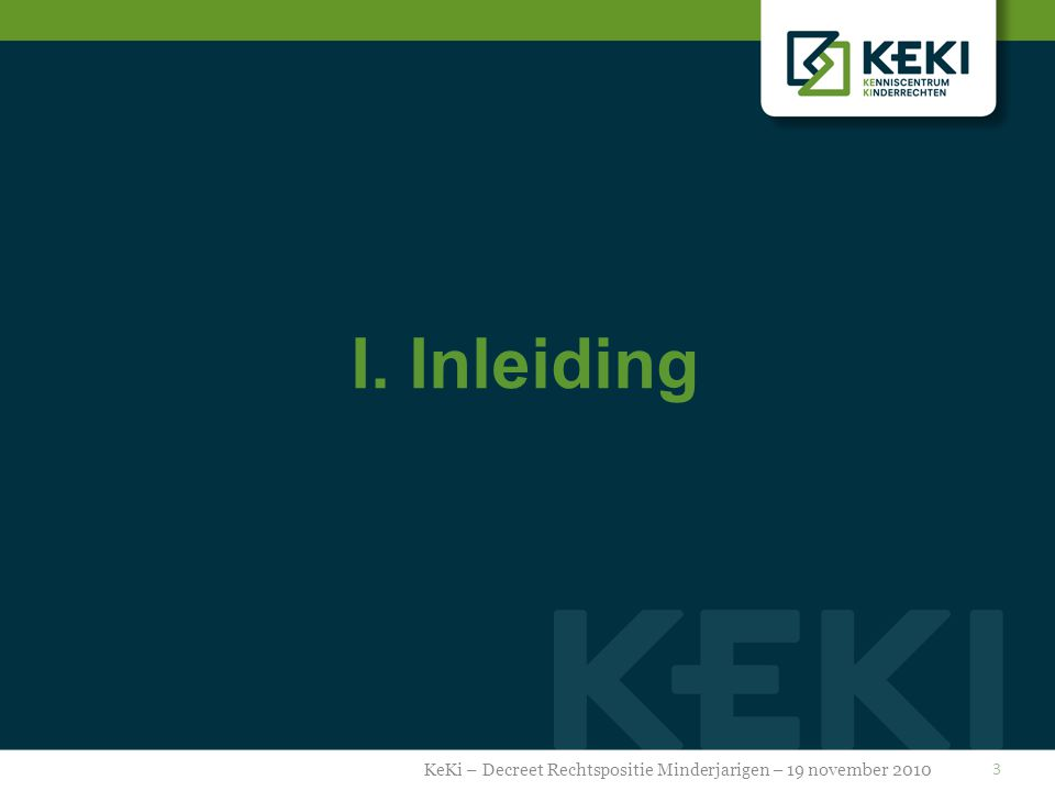 14 Bekendmaking Voorlichting + Opleiding Communicatie Bekendmaking in de sector én aan cliënten Folders, website, werkmap FAQ & good practices Opleiding KeKi – Decreet Rechtspositie Minderjarigen – 19 november 2010