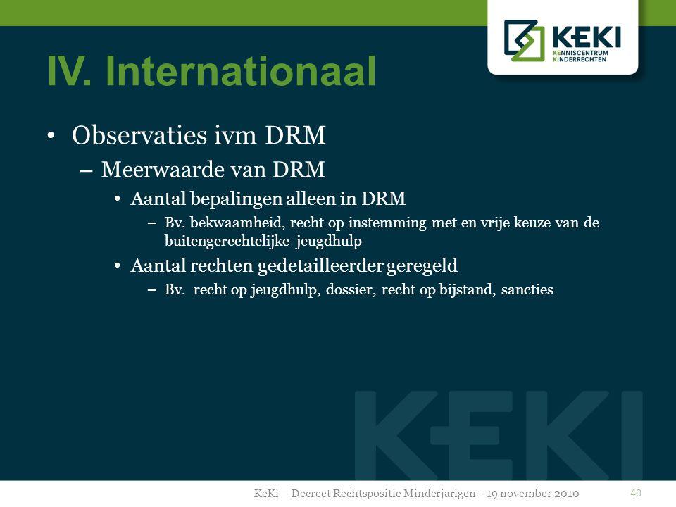 IV.Internationaal Observaties ivm DRM – Meerwaarde van DRM Aantal bepalingen alleen in DRM – Bv.