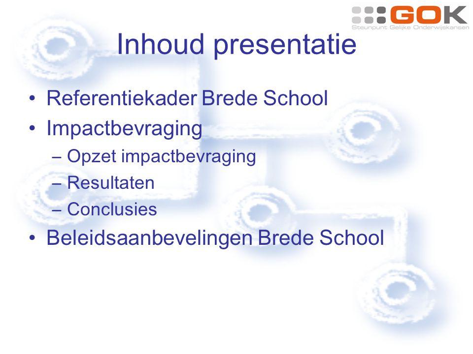 Inhoud presentatie Referentiekader Brede School Impactbevraging –Opzet impactbevraging –Resultaten –Conclusies Beleidsaanbevelingen Brede School
