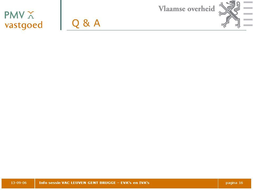 13-09-06Info sessie VAC LEUVEN GENT BRUGGE – EVA's en IVA'spagina 16 Q & A