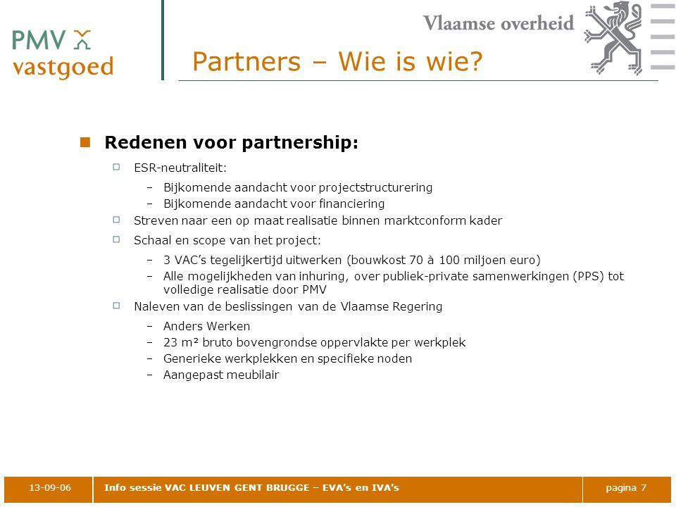 13-09-06Info sessie VAC LEUVEN GENT BRUGGE – EVA's en IVA'spagina 7 Partners – Wie is wie? Redenen voor partnership: ESR-neutraliteit: Bijkomende aan