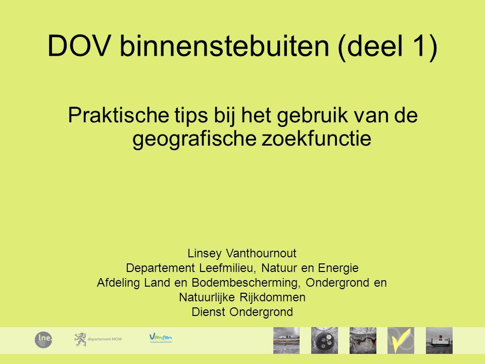 Inhoud DOV – INTERNETviewer : toelichting opbouw en principes DOV - INTRANETviewer : toelichting opbouw en principes - Verschillen tussen INTERNET- en INTRANETviewer - Beveiligingsconcept