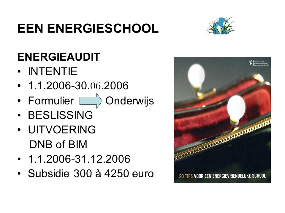 EEN ENERGIESCHOOL ENERGIEAUDIT INTENTIE 1.1.2006-30.