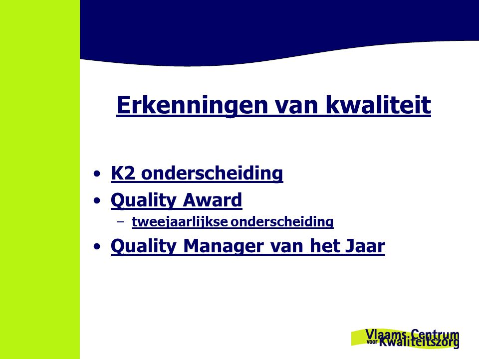 Erkenningen van kwaliteit K2 onderscheiding Quality Award –tweejaarlijkse onderscheiding Quality Manager van het Jaar