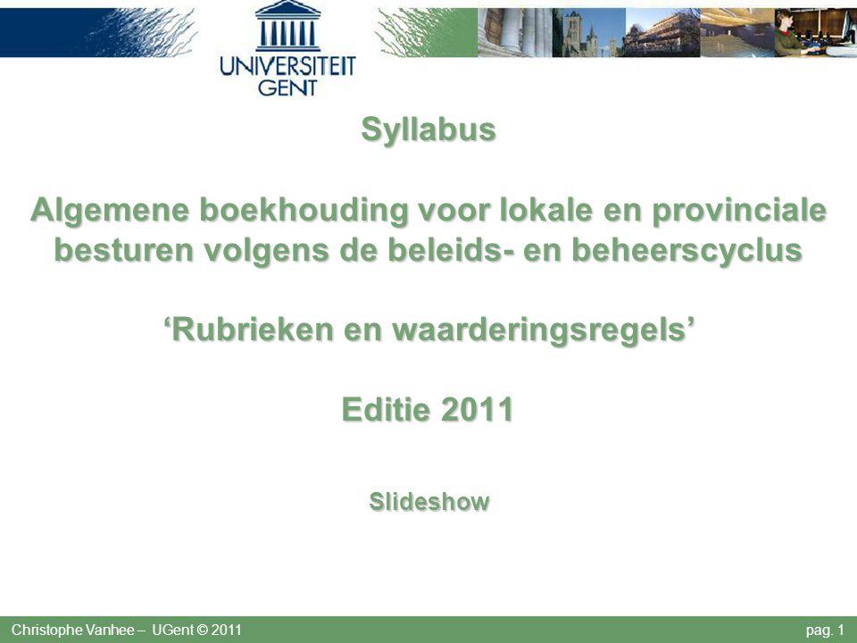 Syllabus Algemene boekhouding voor lokale en provinciale besturen volgens de beleids- en beheerscyclus 'Rubrieken en waarderingsregels' Editie 2011 Slideshow pag.