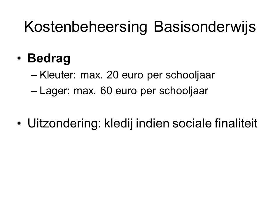 Kostenbeheersing Basisonderwijs Bedrag –Kleuter: max.
