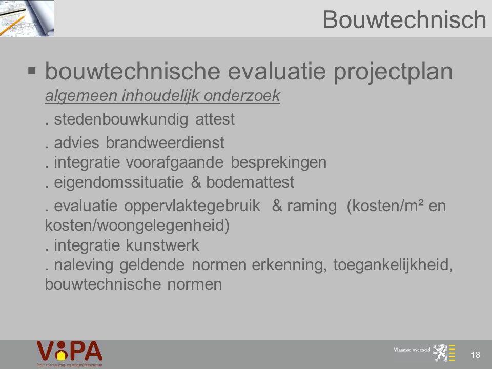 18 Bouwtechnisch  bouwtechnische evaluatie projectplan algemeen inhoudelijk onderzoek. stedenbouwkundig attest. advies brandweerdienst. integratie vo
