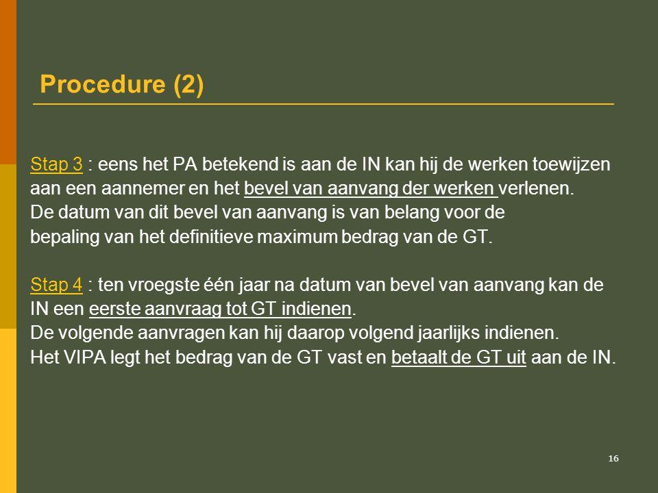 17 Procedureschema Goedkeuring ZSPlan Goedkeuring TFPlan en verlenen PA voor project Meedelen datum bevel van aanvang + bepalen bedrag GT Aanvragen en uitbetalen van GT 20 X
