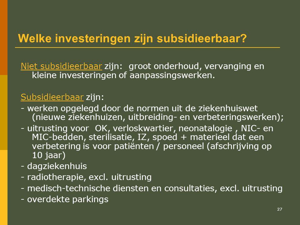 28 Subsidieregels Voor prioritaire werken kan de Vlaamse overheid in afwijking van de 60/40-regel de toepassing van de 10/90-regel vragen, binnen de enveloppe van de bouwkalender.