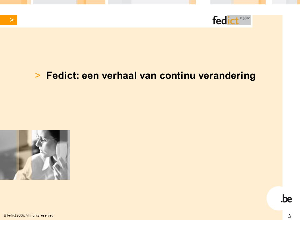 © fedict 2005. All rights reserved 24 > ICT Kennisregio