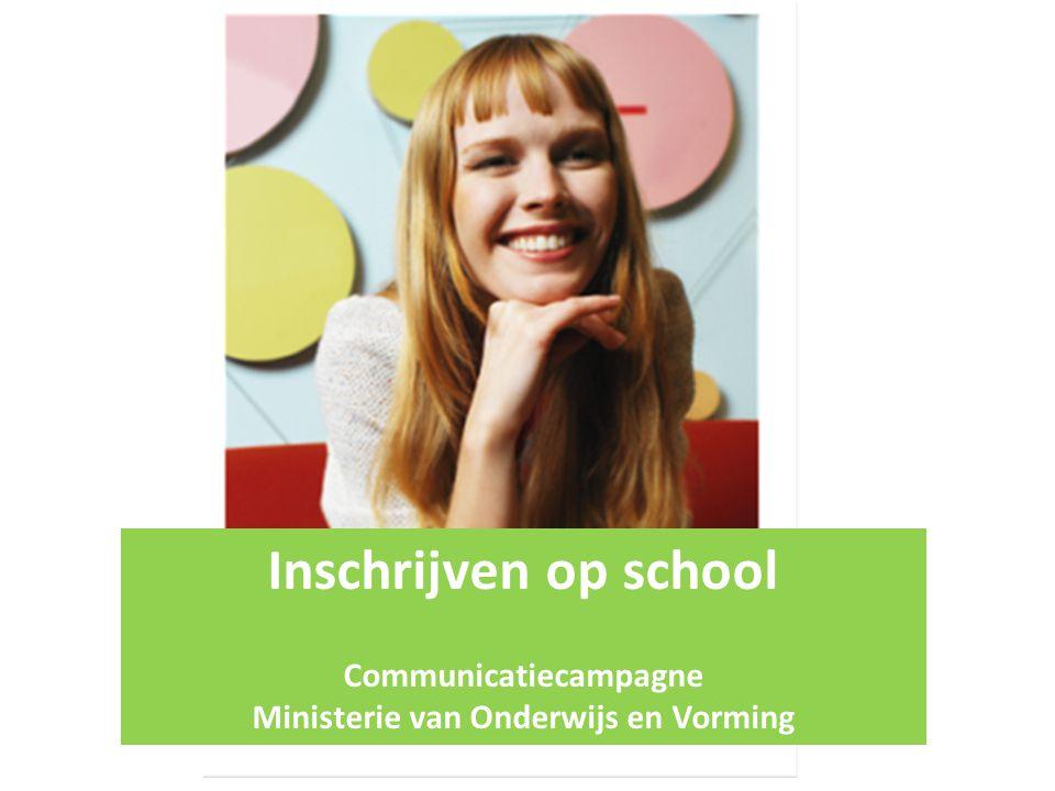 Basisboodschap: Inschrijven in een school: begin er op tijd aan.