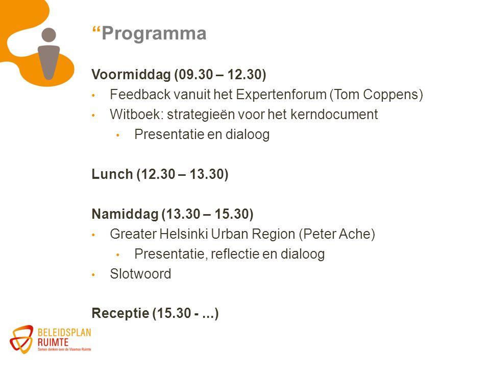 """""""Programma Voormiddag (09.30 – 12.30) Feedback vanuit het Expertenforum (Tom Coppens) Witboek: strategieën voor het kerndocument Presentatie en dialoo"""