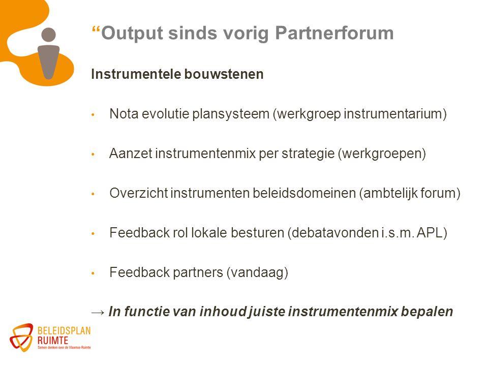 Instrumentele bouwstenen Nota evolutie plansysteem (werkgroep instrumentarium) Aanzet instrumentenmix per strategie (werkgroepen) Overzicht instrument