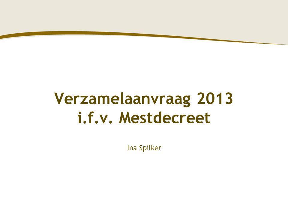 Verzamelaanvraag 2013 i.f.v. Mestdecreet Ina Spilker