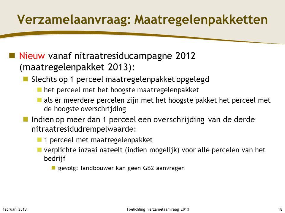 Verzamelaanvraag: Maatregelenpakketten Nieuw vanaf nitraatresiducampagne 2012 (maatregelenpakket 2013): Slechts op 1 perceel maatregelenpakket opgeleg
