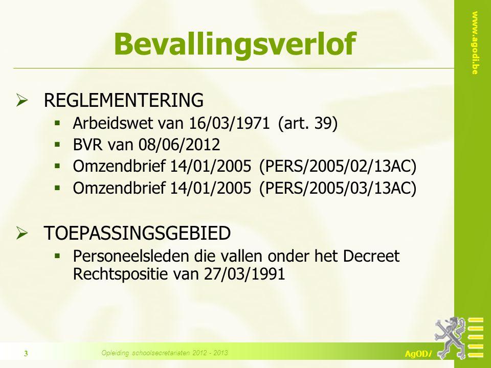 www.agodi.be AgODi Bevallingsverlof  REGLEMENTERING  Arbeidswet van 16/03/1971 (art.
