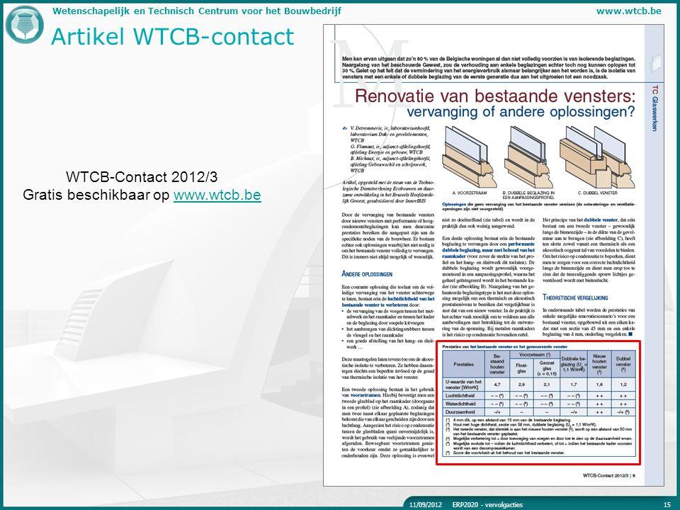 Wetenschapelijk en Technisch Centrum voor het Bouwbedrijfwww.wtcb.be Artikel WTCB-contact 1511/09/2012ERP2020 - vervolgacties WTCB-Contact 2012/3 Grat