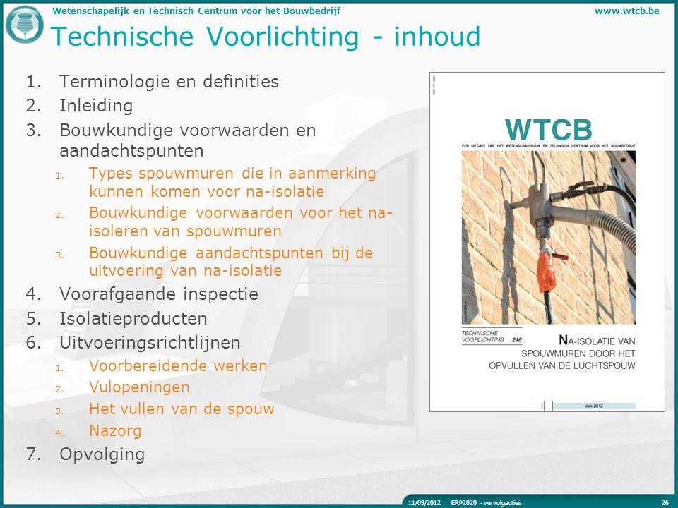 Wetenschapelijk en Technisch Centrum voor het Bouwbedrijfwww.wtcb.be Technische Voorlichting - inhoud 1.Terminologie en definities 2.Inleiding 3.Bouwk