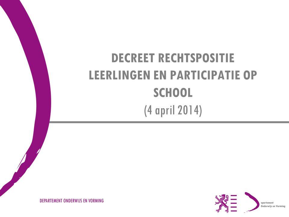 DECREET RECHTSPOSITIE LEERLINGEN EN PARTICIPATIE OP SCHOOL (4 april 2014)