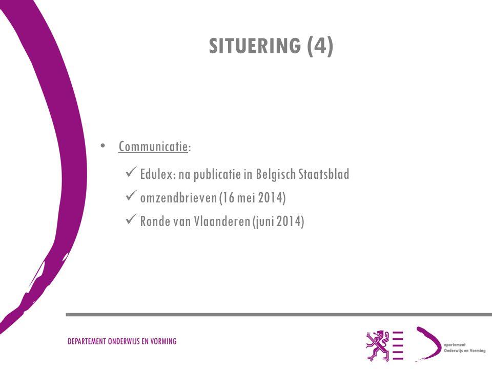 SITUERING (4) Communicatie: Edulex: na publicatie in Belgisch Staatsblad omzendbrieven (16 mei 2014) Ronde van Vlaanderen (juni 2014)