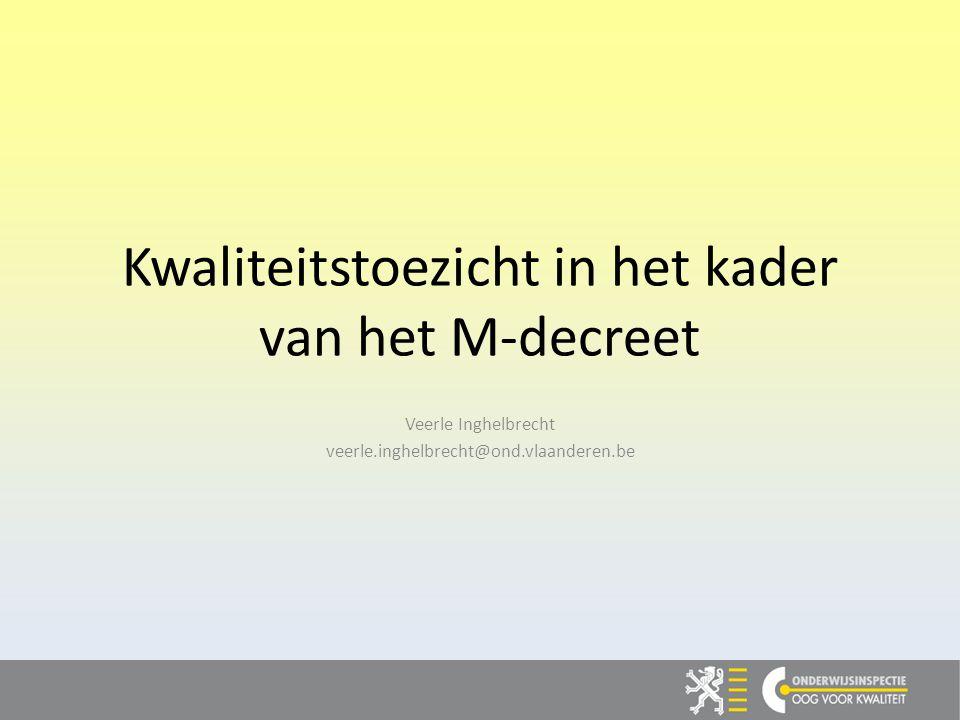De opdracht in het M-decreet Art 43 §1: de onderwijsinspectie is belast met het kwaliteitstoezicht op de diagnostische praktijk van de centra voor leerlingenbegeleiding in functie van de opmaak van de verslagen buitengewoon onderwijs.