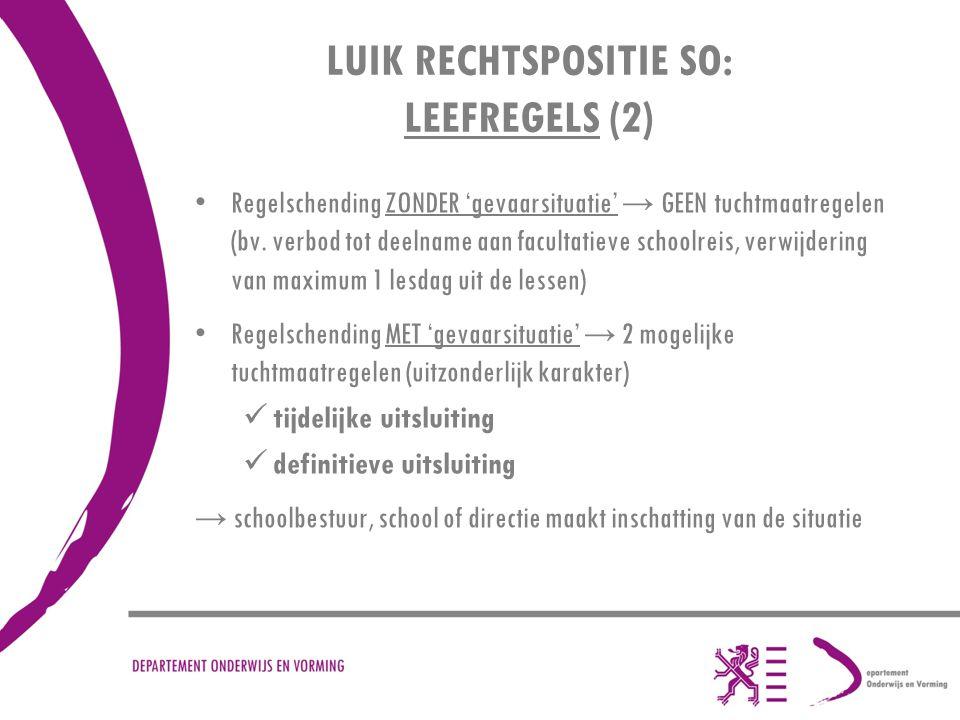 LUIK RECHTSPOSITIE SO: LEEFREGELS (2) Regelschending ZONDER 'gevaarsituatie' → GEEN tuchtmaatregelen (bv.