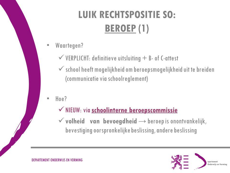 LUIK RECHTSPOSITIE SO: BEROEP (1) Waartegen.
