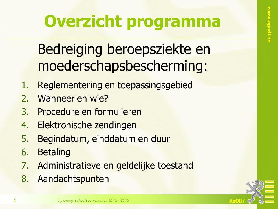www.agodi.be AgODi BBZ/MB zwangerschap: einde Einde  6 weken (= 42 dagen) vóór vermoedelijke bevallingsdatum (8 weken of 56 dagen bij meerlingen) (VB 6)(VB 6)  wanneer geen risico meer / sluiting zomervakantie (VB 4)(VB 4)  bij einde aanstelling/arbeidsovereenkomst tijd./contr.