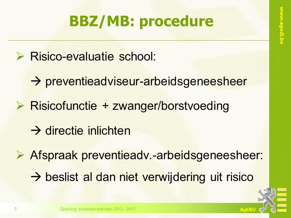 www.agodi.be AgODi Voorbeeld 8 MB tijdens lactatieperiode (in een school) 9 weken BV 14/06 EF 1/9 MB tijdens lactatie tot max.