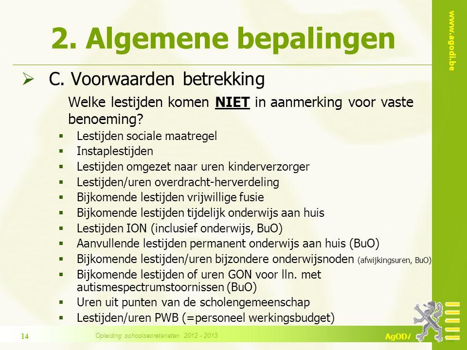 www.agodi.be AgODi 2. Algemene bepalingen  C. Voorwaarden betrekking Welke lestijden komen NIET in aanmerking voor vaste benoeming?  Lestijden socia