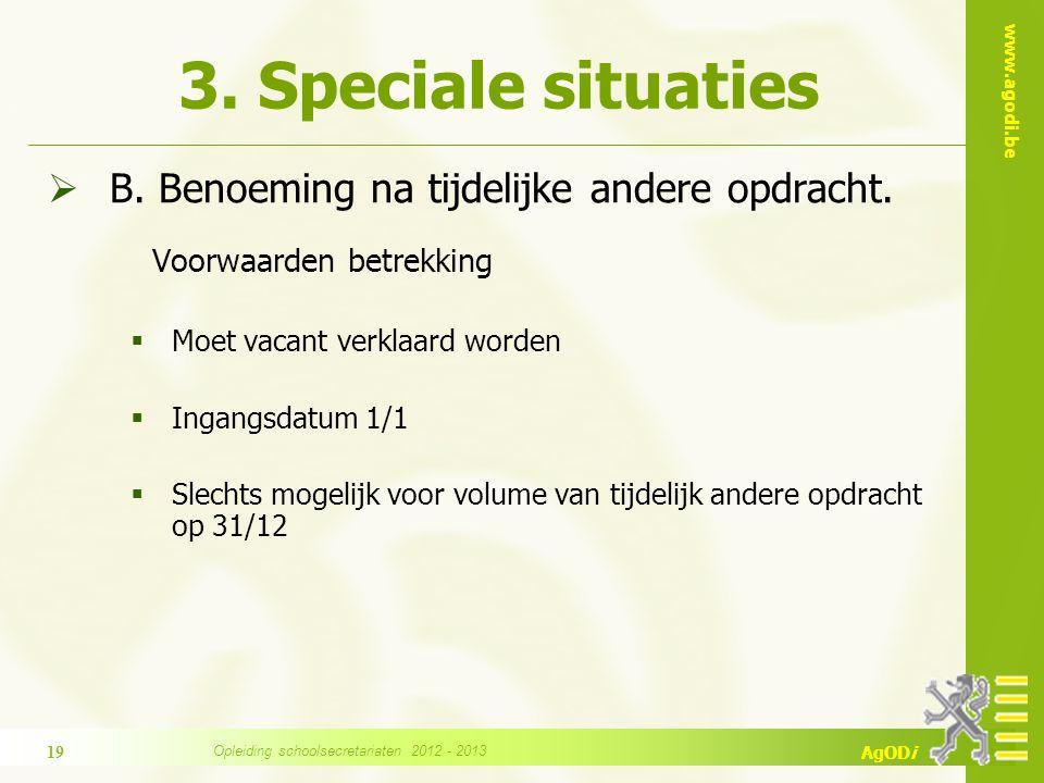 www.agodi.be AgODi 3. Speciale situaties  B. Benoeming na tijdelijke andere opdracht.