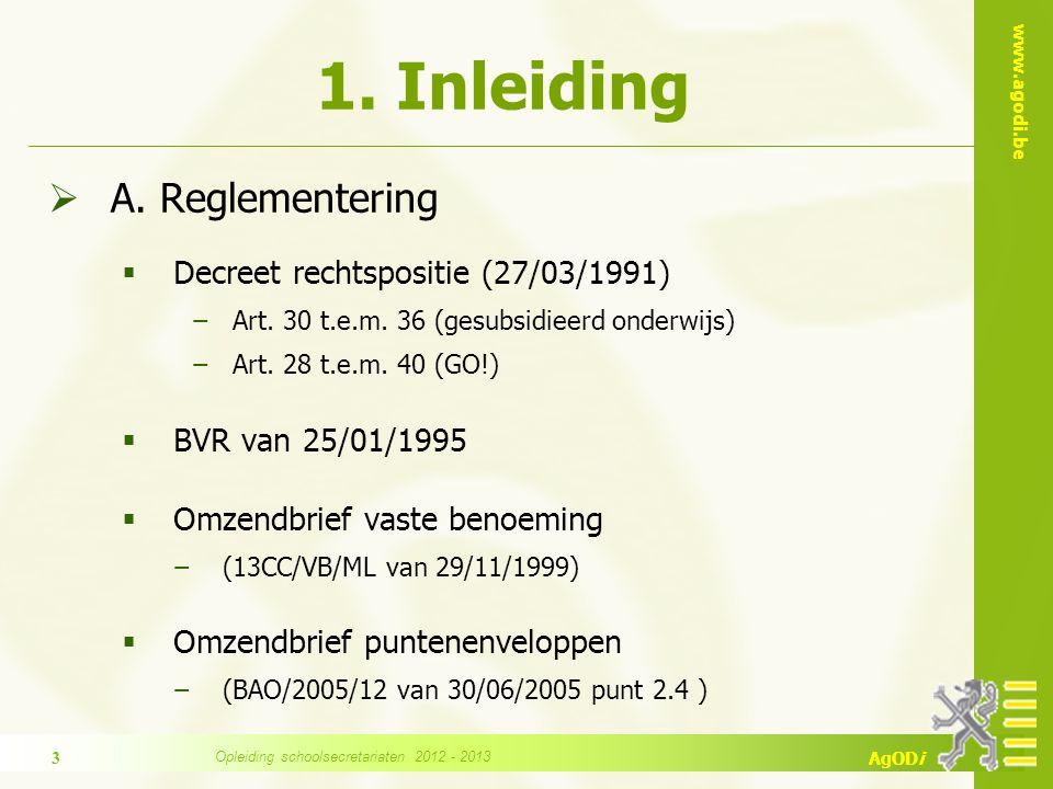 www.agodi.be AgODi 1. Inleiding  A. Reglementering  Decreet rechtspositie (27/03/1991) −Art.