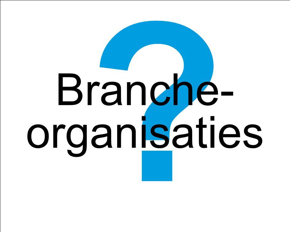 19 ? Branche- organisaties