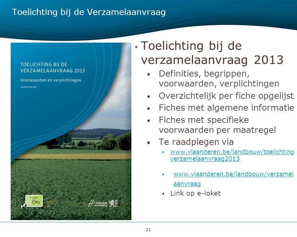 21 Toelichting bij de Verzamelaanvraag Toelichting bij de verzamelaanvraag 2013 Definities, begrippen, voorwaarden, verplichtingen Overzichtelijk per