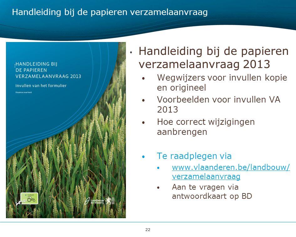 22 Handleiding bij de papieren verzamelaanvraag Handleiding bij de papieren verzamelaanvraag 2013 Wegwijzers voor invullen kopie en origineel Voorbeel