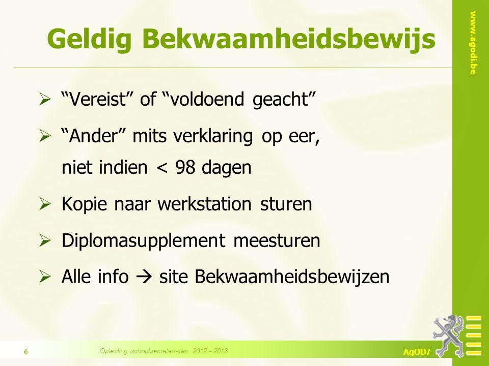 """www.agodi.be AgODi Geldig Bekwaamheidsbewijs  """"Vereist"""" of """"voldoend geacht""""  """"Ander"""" mits verklaring op eer, niet indien < 98 dagen  Kopie naar we"""