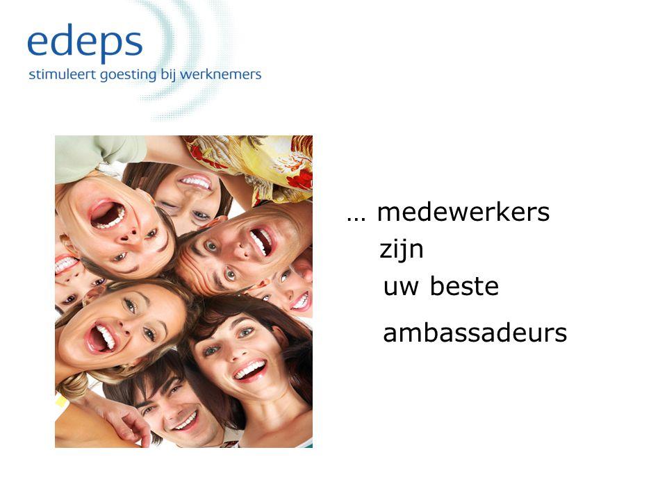 … medewerkers zijn uw beste ambassadeurs