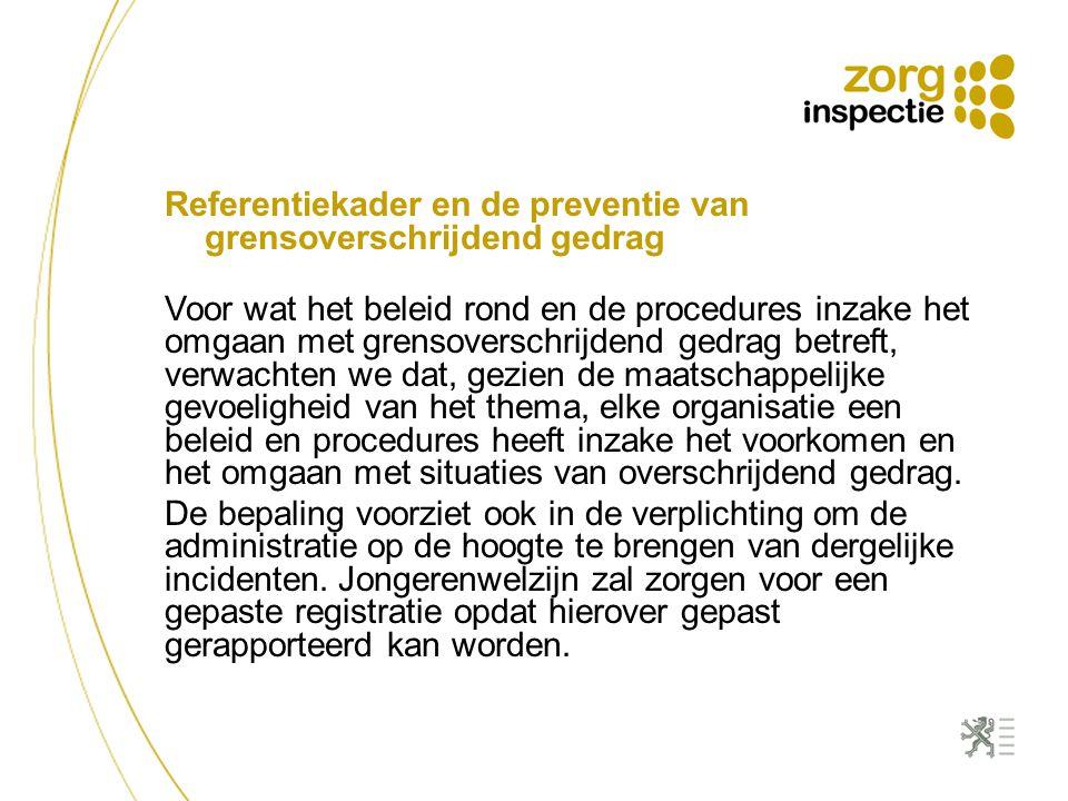 Referentiekader en de preventie van grensoverschrijdend gedrag Voor wat het beleid rond en de procedures inzake het omgaan met grensoverschrijdend ged