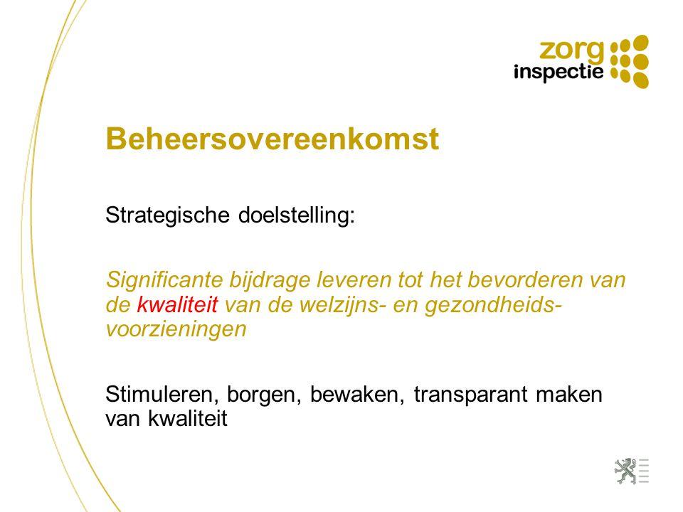 Beheersovereenkomst Strategische doelstelling: Significante bijdrage leveren tot het bevorderen van de kwaliteit van de welzijns- en gezondheids- voor