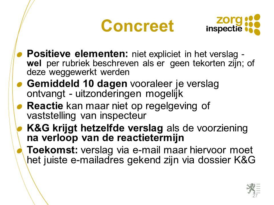 Concreet 27 Positieve elementen: niet expliciet in het verslag - wel per rubriek beschreven als er geen tekorten zijn; of deze weggewerkt werden Gemid