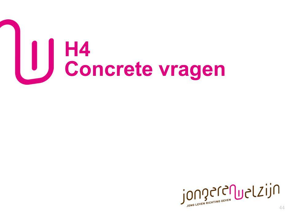 44 H4 Concrete vragen