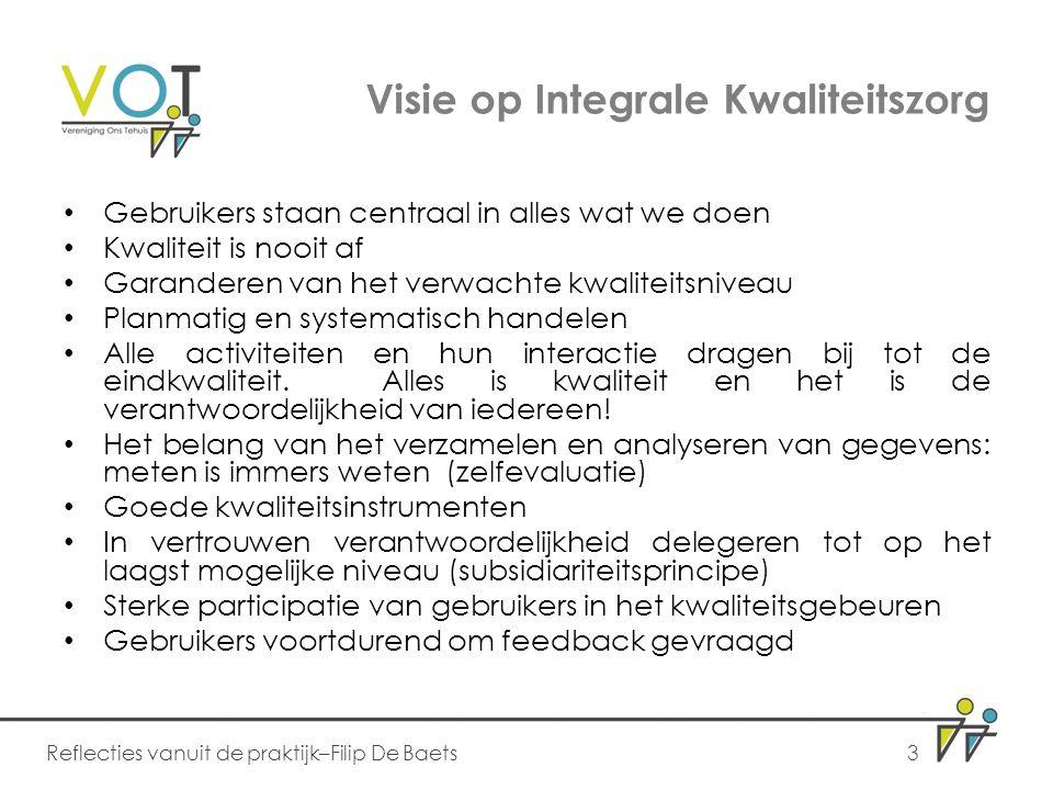 Tussentijdse evaluatie Bespreken resultaten Opstellen en verspreiden rapport Bespreken rapport Start uitvoering actieplan Tussentijdse opvolging Reflecties vanuit de praktijk–Filip De Baets14