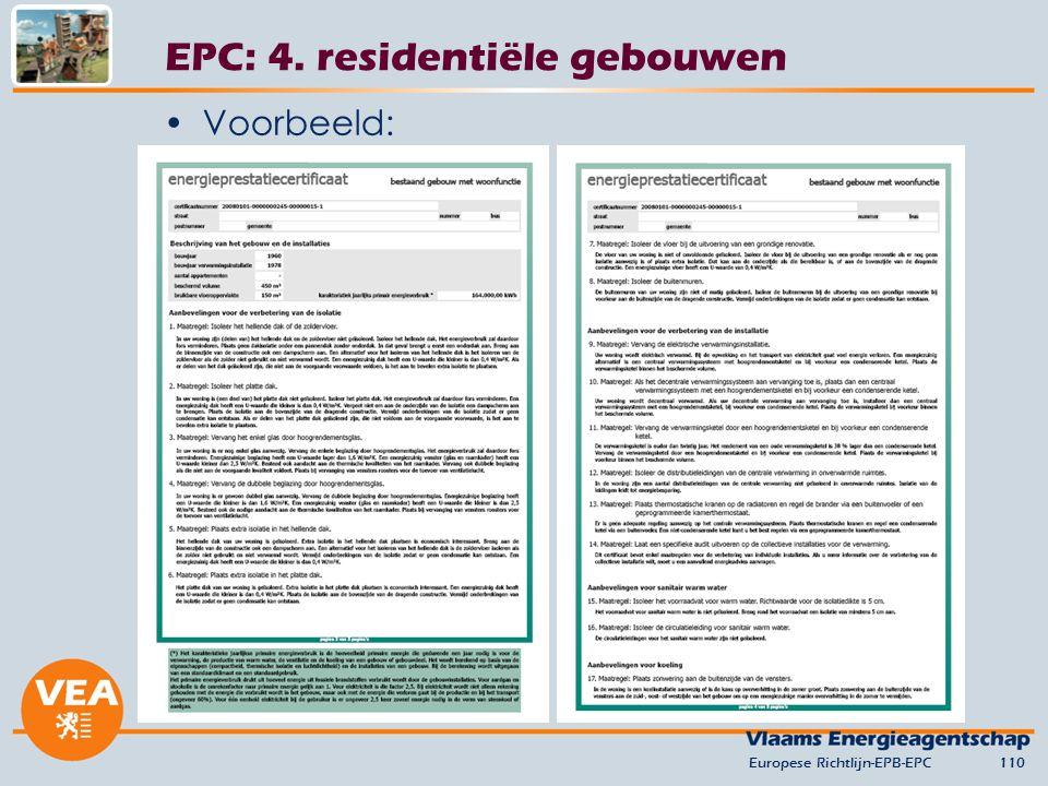 Voorbeeld: Europese Richtlijn-EPB-EPC110 EPC: 4. residentiële gebouwen