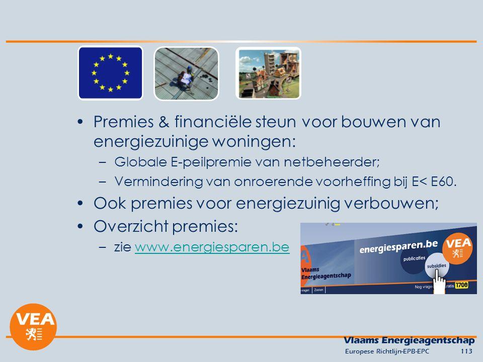 Premies & financiële steun voor bouwen van energiezuinige woningen: –Globale E-peilpremie van netbeheerder; –Vermindering van onroerende voorheffing bij E< E60.