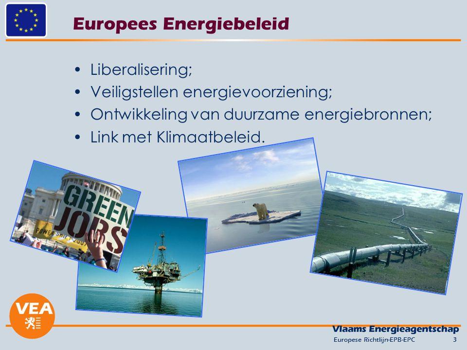 Europees Energiebeleid Liberalisering; Veiligstellen energievoorziening; Ontwikkeling van duurzame energiebronnen; Link met Klimaatbeleid. Europese Ri