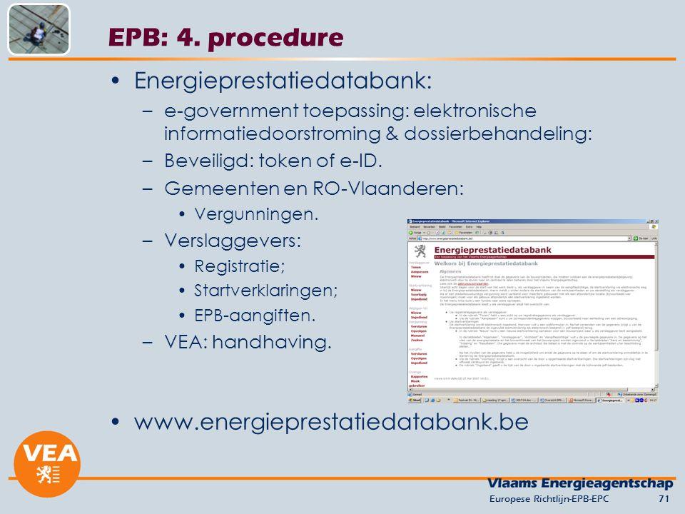 Energieprestatiedatabank: –e-government toepassing: elektronische informatiedoorstroming & dossierbehandeling: –Beveiligd: token of e-ID. –Gemeenten e
