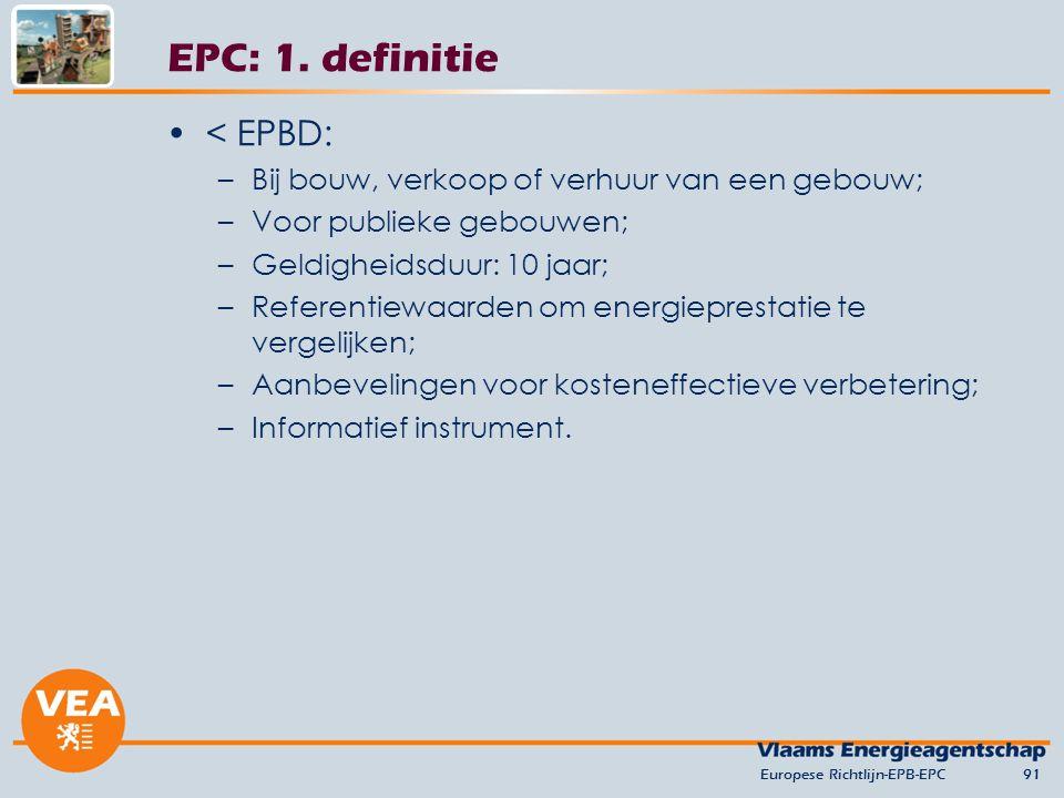 < EPBD: –Bij bouw, verkoop of verhuur van een gebouw; –Voor publieke gebouwen; –Geldigheidsduur: 10 jaar; –Referentiewaarden om energieprestatie te vergelijken; –Aanbevelingen voor kosteneffectieve verbetering; –Informatief instrument.