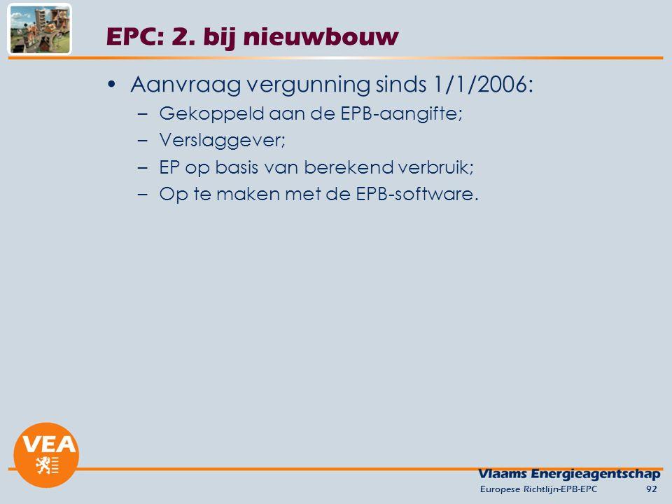 Aanvraag vergunning sinds 1/1/2006: –Gekoppeld aan de EPB-aangifte; –Verslaggever; –EP op basis van berekend verbruik; –Op te maken met de EPB-software.